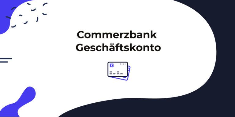 Das Commerzbank Geschäftskonto im Test