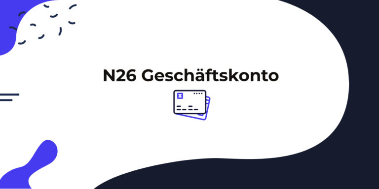 Das N26 Geschäftskonto im Härtetest