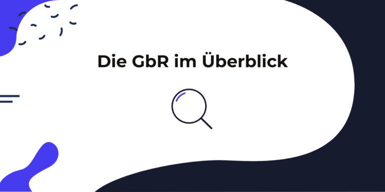 Wir haben uns die Definition der GbR angeschaut und das wichtigste zusammengefasst.